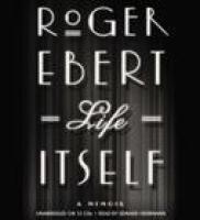 LIFE ITSELF: A MEMOIR by Roger Ebert (audio edition)  via Indiebound.org