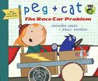 Peg + Cat: The Race Car Problem - Jennifer Oxley & Billy Aronson