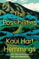THE POSSIBILITIES, by Kaui Hart Hemmings, via indiebound.org