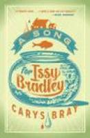 A SONG FOR ISSY BRADLEY by Carys Bray, via Indiebound.org (affiliate link)
