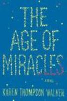 THE AGE OF MIRACLES, Karen Thompson Walker