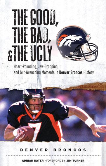 Denver Broncos Helmet History : denver, broncos, helmet, history, Good,, Ugly:, Denver, Broncos, Triumph, Books