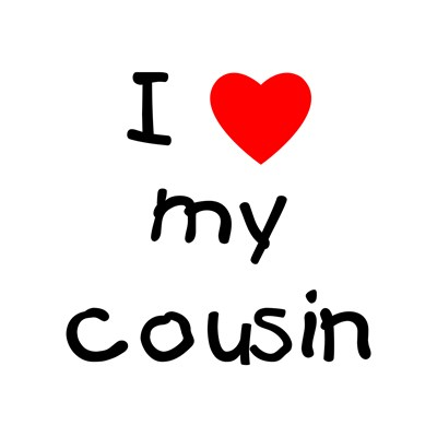 love you cousin