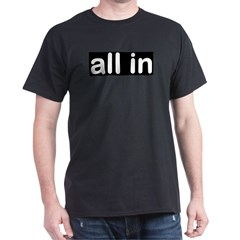 all in Black T-Shirt
