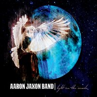 Aaron Jaxon Band Light On the Inside CD Baby Music Store