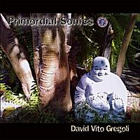 David Vito Gregoli | Primordial Sonics