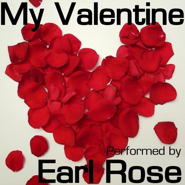 Earl Rose My Valentine CD Baby Music Store