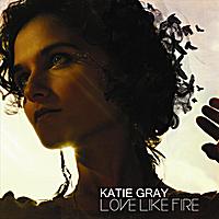 Katie Gray | Love Like Fire
