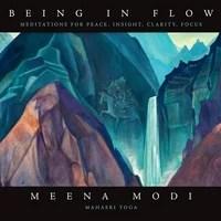 Meena Modi | Being in Flow