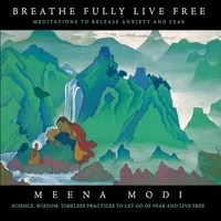 Meena Modi | Breathe Fully Live Free