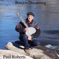 Paul Roberts | Banjos Dreaming