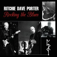 RITCHIE DAVID PORTER Rocking The Blues