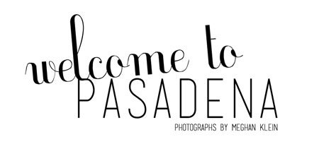 About the Series / Welcome to Pasadena