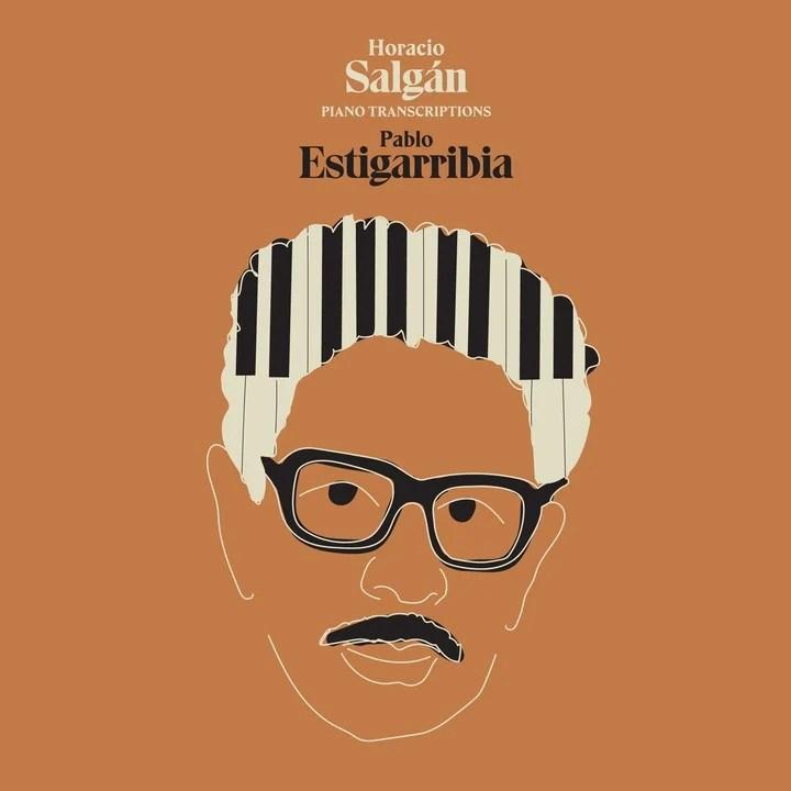 "The cover of Pablo Estigarribia's album, ""Horacio Salgán Piano Transcriptions""."
