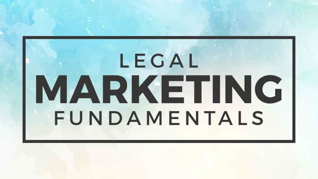 Legal Marketing Fundamentals