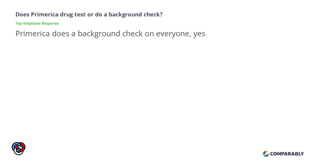 Does Primerica drug test or do a background check