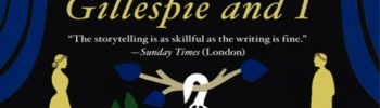 REVIEW: GILLESPIE & I by Jane Harris