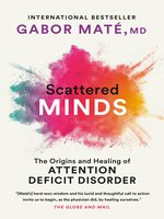 Click here to view eBook details for Scattered Minds by Gabor Mate, M.D.