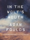 Adam Foulds: In The Wolf's Mouth