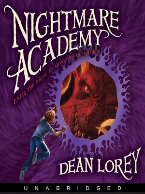 Nightmare Academy by Dean Lorey  OverDrive eBooks