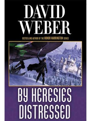 By Heresies Distressed by David Weber  OverDrive eBooks audiobooks and videos for libraries