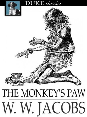 The Monkey's Paw by W. W. Jacobs · OverDrive: eBooks