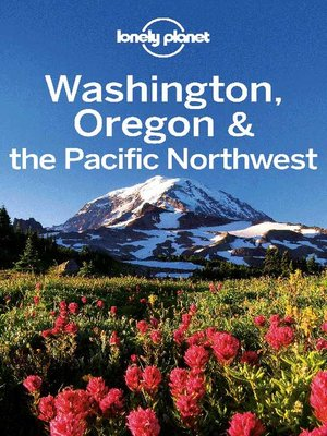 Washington Oregon amp the Pacific Northwest Travel Guide by
