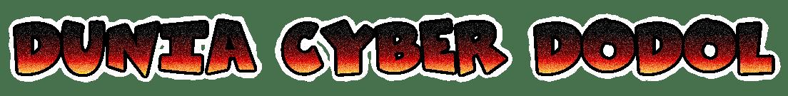 DUNIA CYBER DODOL