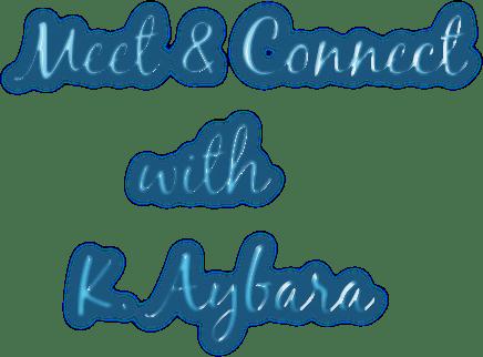 Meet & Connect       with    K. Aybara