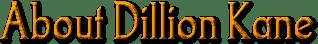 About Dillion Kane