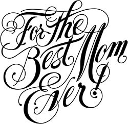 for the best mom ever Facebook comments and graphics for