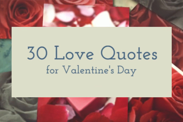 30 Love Quotes For The Romantic Cute Or Quirky Valentine