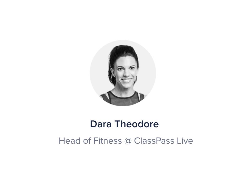 Dara Theodore, Head of Fitness @ ClassPass Live