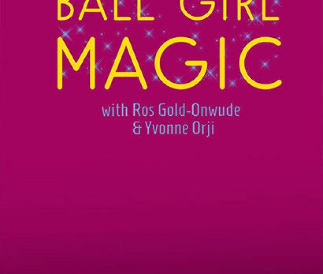 Ball Girl Magic Anniversary Special