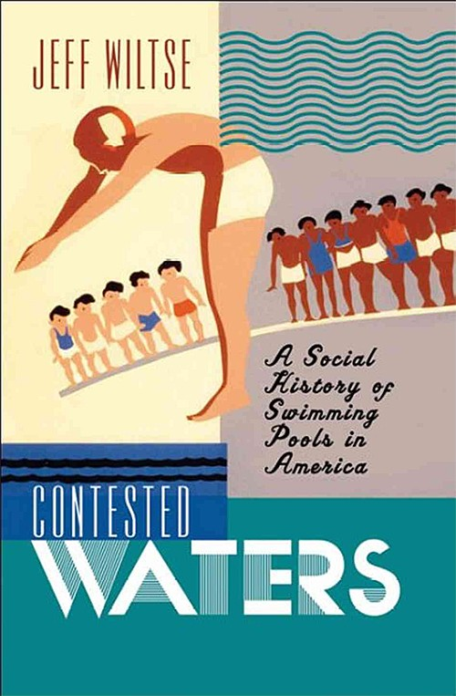 Book cover: Contested Waters: A Social History of Swimming Pools in America