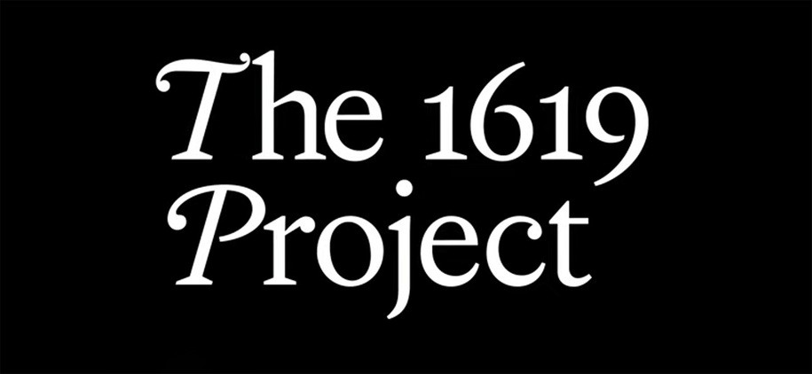 1619 project The 1619 Project: The good, the bad, and the ugly racist