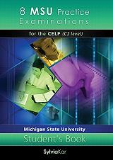 8 MSU PRACTICE EXAMINATIONS FOR THE NEW MICHIGAN STATE UNIVERSITY PROFICIENCY EXAMINATION STUDENT BOOK