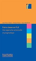 COLLECTION F - FAIRE CLASSE EN FLE UNE APPROCHE ACTIONNELLE ET PRAGMATIQUE