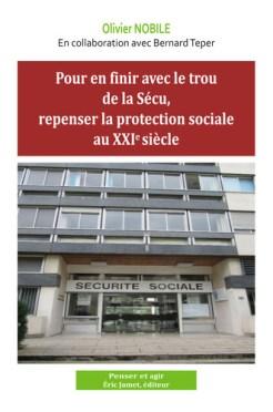 Pour en finir avec le trou de la Sécu, repenser la protection sociale au 21e siècle