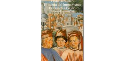 'El sueño del humanismo'.Francisco Rico. Alianza Universidad.