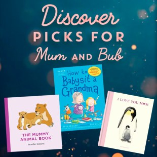 Discover picks for Mum and Bub! Click now.