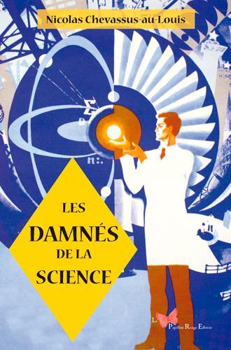 Nicolas Chevassus-au-louis : nicolas, chevassus-au-louis, Damnes, Science, Nicolas, Chevassus-Au-Louis, Papillon, Rouge, Grand, Format, Livre, NANCY