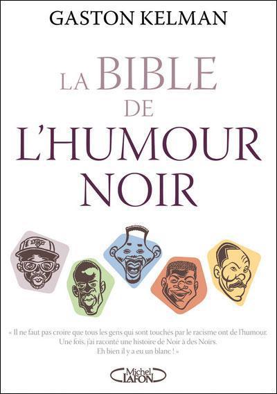 Les Noirs Dans La Bible : noirs, bible, Bible, L'humour, Gaston, Kelman, Michel, Lafon, Grand, Format, Livre, NANCY