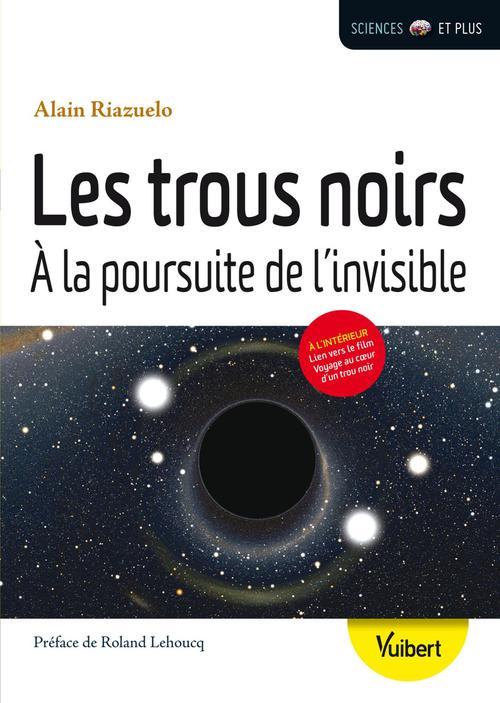 Voyage Au Coeur D'un Trou Noir : voyage, coeur, Trous, Noirs, Poursuite, L'invisible, Alain, Riazuelo, Vuibert, Ebook, (ePub), Livre, NANCY