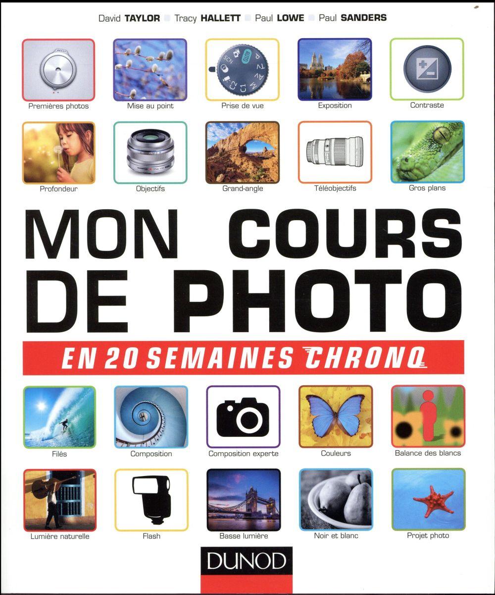 Mon cours de photo en 20 semaines chrono, guide d'auto