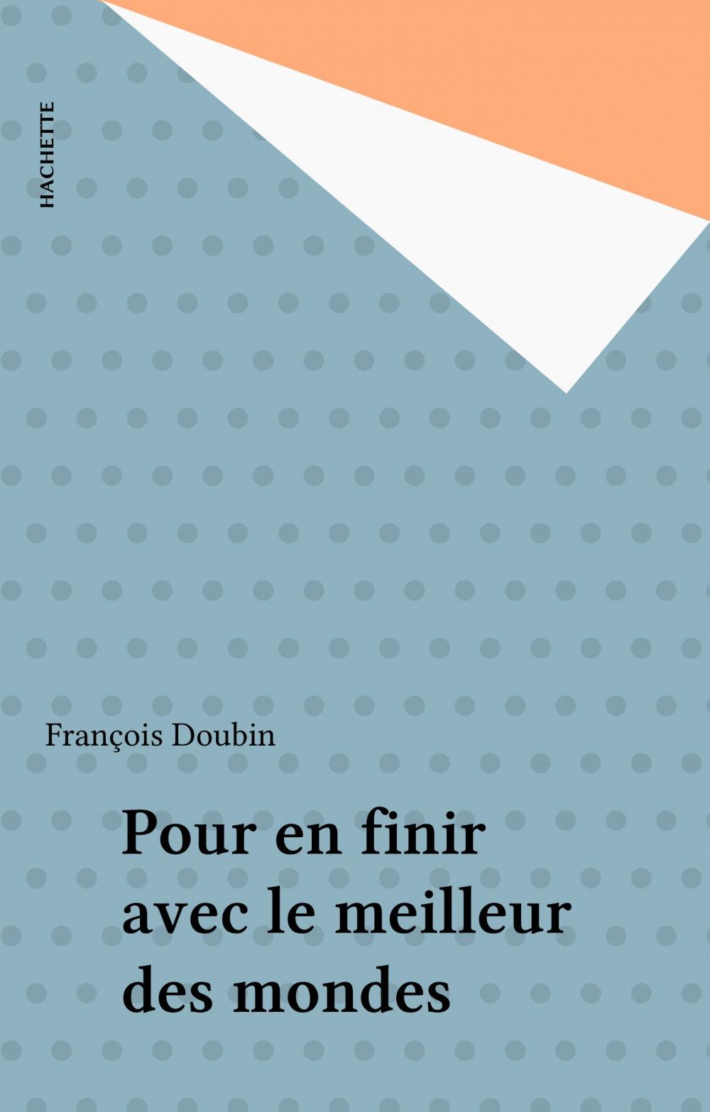 Le Meilleur Des Mondes Epub : meilleur, mondes, Finir, Meilleur, Mondes, Doubin, Hachette, (réédition, Numérique, FeniXX), Ebook, (ePub), Livre, NANCY