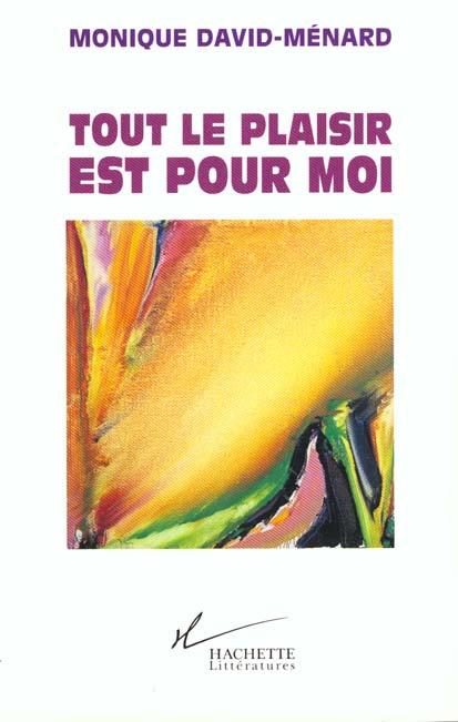 Tout Le Plaisir Est Pour Moi : plaisir, Plaisir, Monique, David-Ménard, Hachette, Litteratures, Grand, Format, Livre, NANCY