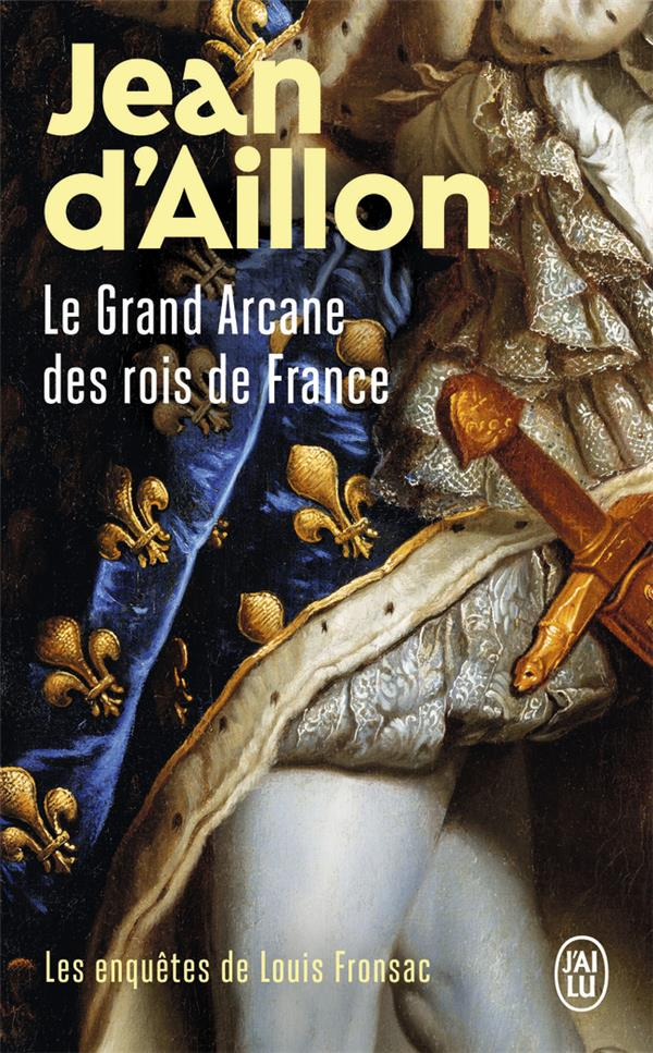 Le Grand Arcane Des Rois De France : grand, arcane, france, Enquêtes, Louis, Fronsac, Grand, Arcane, France, Aillon, Poche, L'Alinéa, MARTIGUES