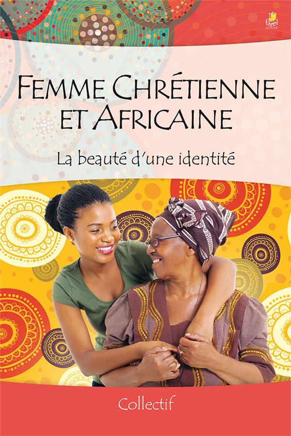 La Beauté D Une Femme : beauté, femme, Femme, Chrétienne, Africaine, Beauté, D'une, Identité, Collectif, Farel, Grand, Format, Livre, NANCY