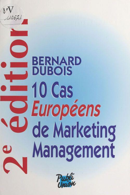 10 Cas De Marketing Pdf : marketing, Europeens, Marketing, Management, Dubois, FeniXX, Réédition, Numérique, (Publi-Union), Ebook, (pdf), Livre, NANCY